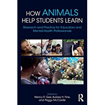 How Animals Help Students Learn: Research and Practice for Educators and Mental-Health Professionals (English Edition)