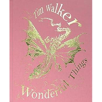 Tim Walker : Wonderful Things