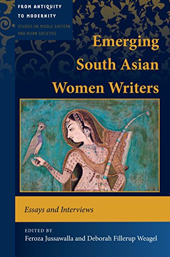 Emerging South Asian Women Writers: Essays and Interviews (From Antiquity to Modernity Book 1) (English Edition)