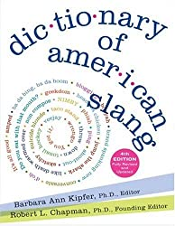 Dictionary of American Slang (Fully REV & Updtd)[ DICTIONARY OF AMERICAN SLANG (FULLY REV & UPDTD) ] By Chapman, Robert L. ( Author )Sep-04-2007 Hardcover