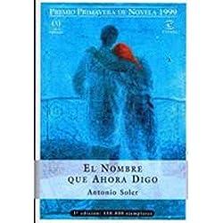 El nombre que ahora digo (Brujula 8 Años) Premio Primavera 1999