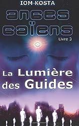Anges Gaiens, livre 3 : La Lumiere des Guides