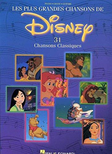 Les Plus Grandes Chansons De Disney: 31 Chansons Classiques par Hal Leonard Publishing Corporation