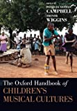 The Oxford Handbook of Children's Musical Cultures (Oxford Handbooks)