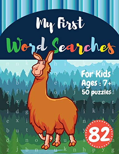 My First Word Searches: 50 Large Print Word Search Puzzles : wordsearch for 7 year olds activity workbooks | Ages 7 8 9+ Alpaca design (Vol.82) (Kids word search books, Band 82)