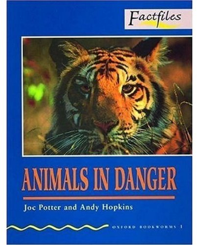 Oxford Bookworms Factfiles: Oxford Bookworms 1. Animals in Danger: 400 Headwords por Varios Autores