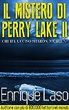 Il Mistero di Perry Lake II: Chi ha ucciso Sharon Nichols? (Perry Lake Gialli Vol. 2)