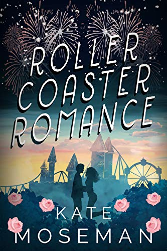 Roller Coaster Romance by [Moseman, Kate]