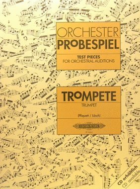 Trumpet Test Pieces for Orchestral Auditions (Orchester Probespiel) by Ed: Pliquett and Lösch Various (2015-10-28)