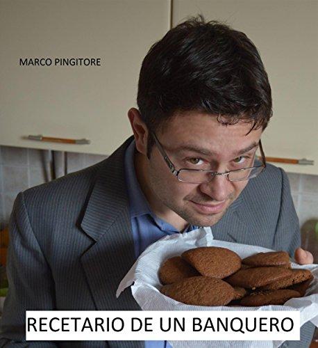 Recetario De Un Banquero por Marco Pingitore