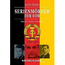 Serienmörder der DDR: Berichte / Bilder / Dokumente (1949-1990)
