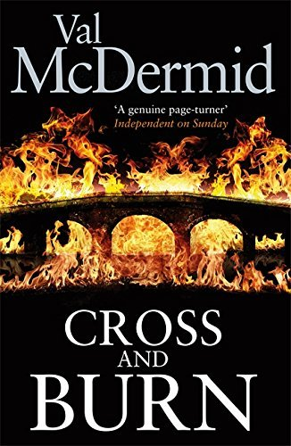 Cross and Burn: (Tony Hill and Carol Jordan, Book 8) by Val McDermid (2013-10-10)