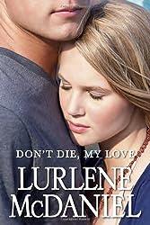 Don't Die, My Love by Lurlene McDaniel (2013-05-14)