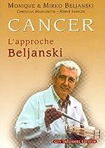 Cancer - L'approche Beljanski de Mirko Beljanski