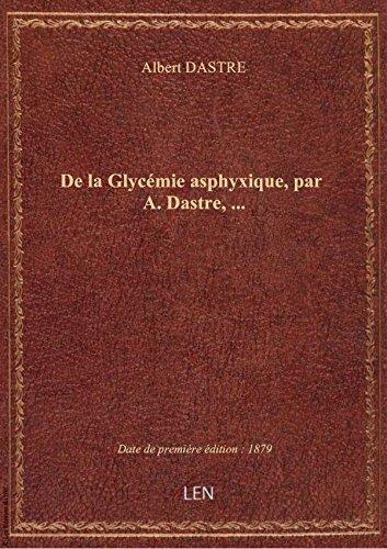 De laGlycmieasphyxique, parA.Dastre,