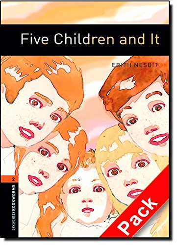 Oxford Bookworms Library: Oxford Bookworms. Stage 2: Five Children and It CD Pack Edition 08: 700 Headwords