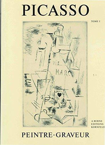 Picasso Peintre-Graveur / Picasso Peintre-Graveur: Catalogue raisonné de l'oeuvre gravé et...