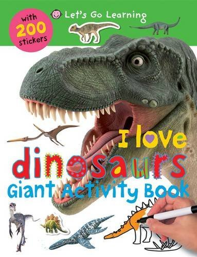 i-love-dinosaurs-lets-go-learning-giant-activity-books-lets-go-green-giant-activity-books-by-roger-p