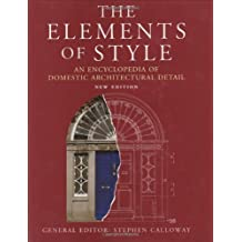The Elements of Style: An Encyclopedia of Domestic Architectural Detail: Encyclopedia of Domestic Architectural Details