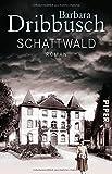 Schattwald: Roman von Barbara Dribbusch