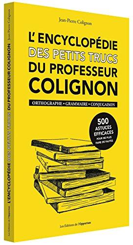 L'Encyclopédie des petits trucs du professeur Colignon par Jean pierre Colignon