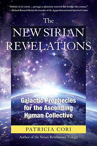 The New Sirian Revelations: Galactic Prophecies for the Ascending Human Collective (English Edition)