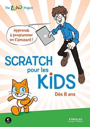 Scratch pour les kids: Dès 8 ans.