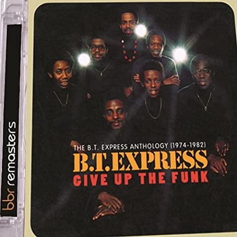 Give Up The Funk: The B.T. Express Anthology