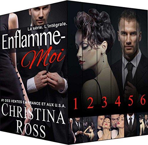 Enflamme-Moi: Volumes 1-6.  L'intégrale par Christina Ross