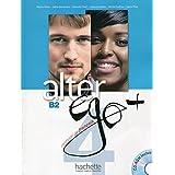 Alter ego +. Livre de l'eleve. Con espansione online. Per le Scuole superiori. Con CD-ROM: Alter Ego B2 (+ CD): 4