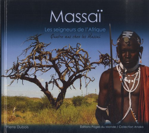 Massaï : Les Seigneurs de l'Afrique