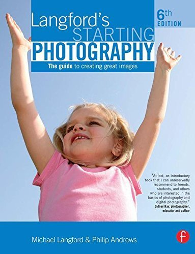 Langford's Starting Photography: The guide to creating great images 6th edition by Andrews, Philip, Langford, Michael (2008) Paperback