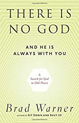 There Is No God and He Is Always with You: A Search for God in Odd Places by Brad Warner (2013-06-18)