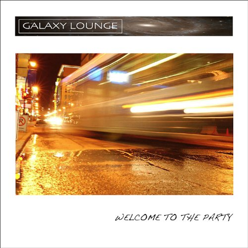 Welcome to the Party - Galaxy Lounge