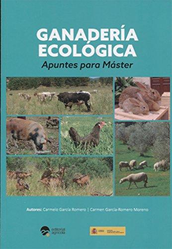 GANADERIA ECOLOGICA: APUNTES PARA MASTER por CARMELO GARCIA ROMERO