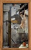 Cuadro: Destino & Condena
