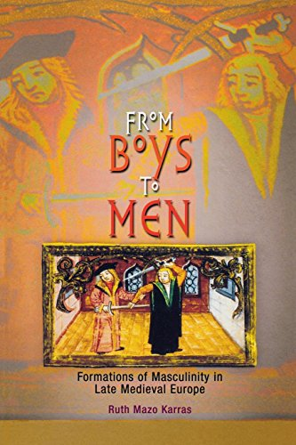 From Boys to Men: Formations of Masculinity in Late Medieval Europe: Formation of Masculinity in Late Medieval Europe (The Middle Ages Series) por Ruth Mazo Karras