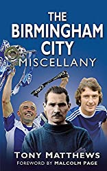 The Birmingham City Miscellany (Miscellany (History Press))