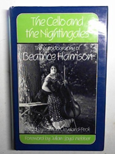 The Cello and the Nightingales: Autobiography of Beatrice Harrison por Beatrice Harrison