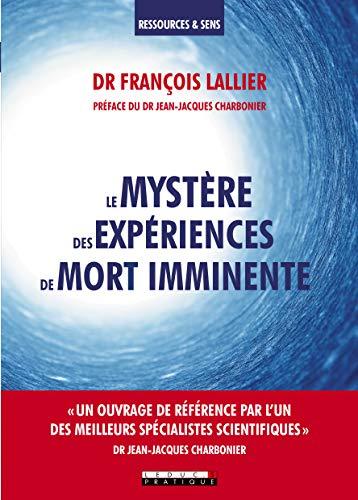 Le mystère des expériences de mort imminente par François Lallier