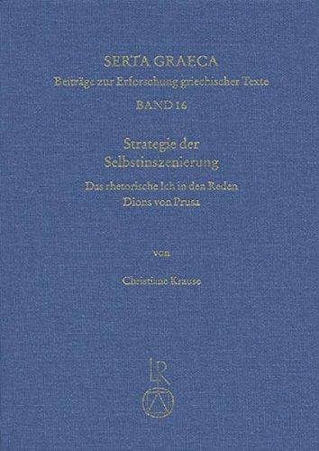 strategie-der-selbstinszenierung-das-rhetorische-ich-in-den-reden-dions-von-prusa-serta-graeca