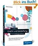 Grundkurs Grafik und Gestaltung: Für...