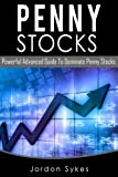 Penny Stocks: Powerful Advanced Guide To Dominate Penny Stocks (Day Trading,stocks,day trading, penny stocks)