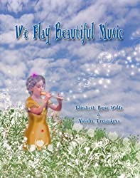 We Play Beautiful Music (Happy Heart & Peaceful Mind Series Book 2)
