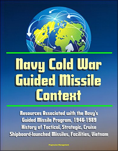 navy-cold-war-guided-missile-context-resources-associated-with-the-navys-guided-missile-program-1946