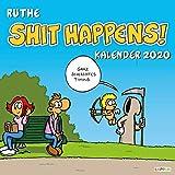 Shit happens! Wandkalender 2020 - Ralph Ruthe