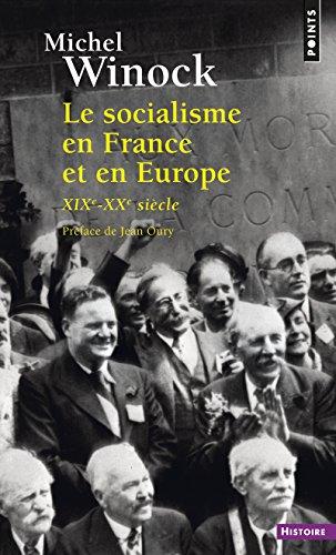 Le Socialisme en France et en Europe - (XIXe-XXe siècle) par Michel Winock