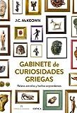 Gabinete de curiosidades griegas: Relatos extraños y hechos sorprendentes (Tiempo De Historia)