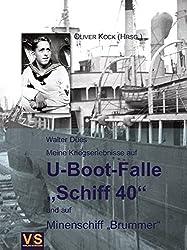 """Meine Kriegserlebnisse auf U-Boot-Falle """"Schiff 40"""" und auf Minenschiff """"Brummer"""""""
