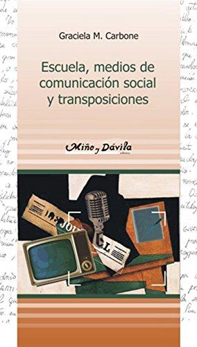 Escuela, medios de comunicación social y transposiciones (Spanish Edition)